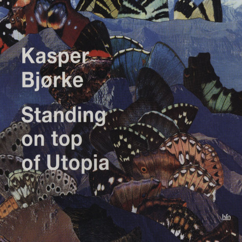 Kasper Björke - Standing On Top Of Utopia