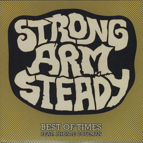 Strong Arm Steady - Best Of Times Feat. Phonte Coleman