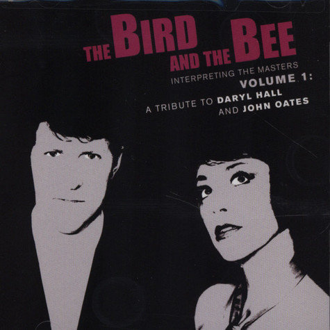 Bird and The Bee, The - Interpreting the Masters Volume 1: A Tribute To Hall & Oates