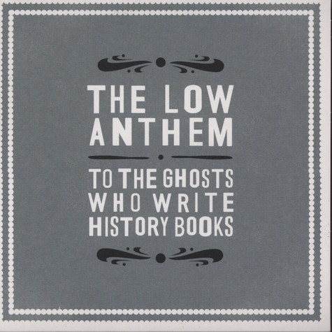 Low Anthem, The - To The Ghosts Who Write History Book