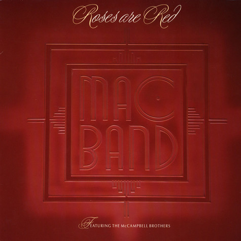 Mac Band - Roses are red featuring The McCampbell Brothers