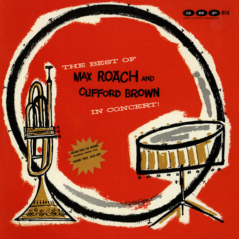 Max Roach & Clifford Brown - The Best Of Max Roach And Clifford Brown In Concert