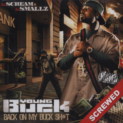 Young Buck - Back On My Buck Shit Screwed