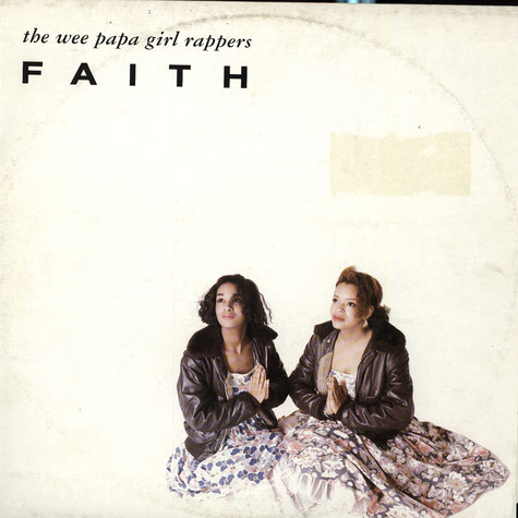Wee Papa Girl Rappers, The - Faith