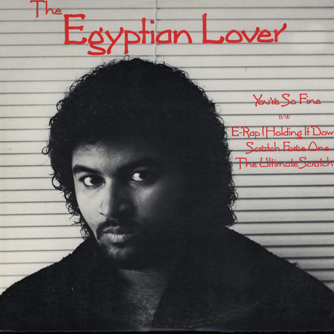 Egyptian Lover - You're So Fine