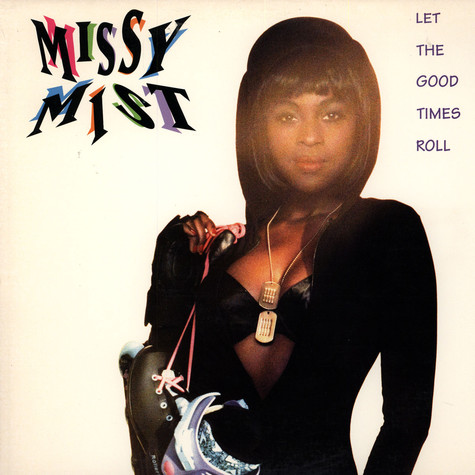 Missy Mist - Let The Good Times Roll