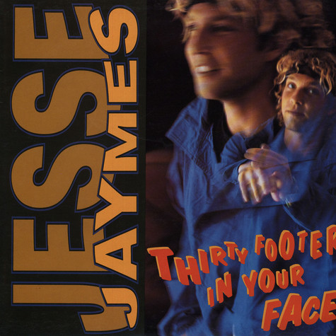 Jesse Jaymes - Thirty Footer In Your Face