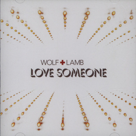 Wolf + Lamb - Love Someone
