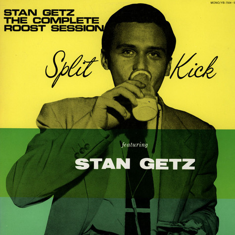 Stan Getz - The Complete Roost Session - Split Kick