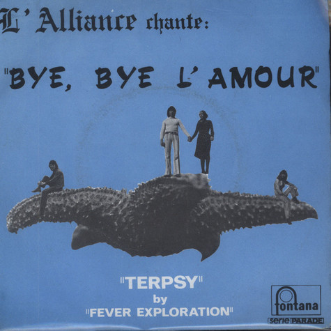 L'Alliance / Fever Exploration - Bye, Bye L'Amour / Terpsy