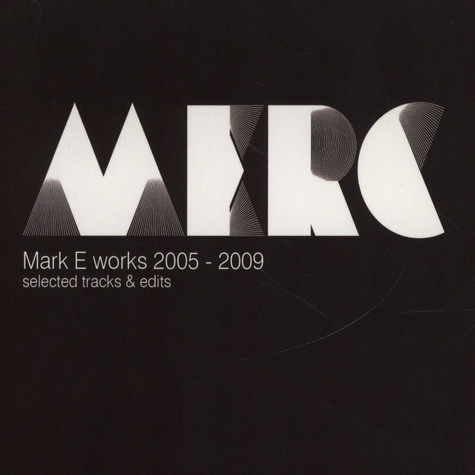Mark E - Works 2005-2009 Selected Tracks & Edits Volume 1