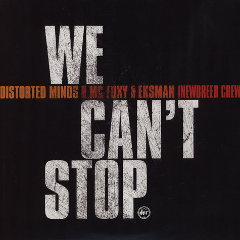 Distorted Minds - We Can't Stop feat. MC Foxy & Eksman