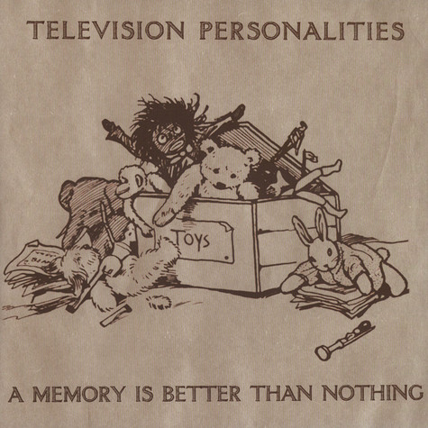 Television Personalities - A Memory Is Better Than Nothing