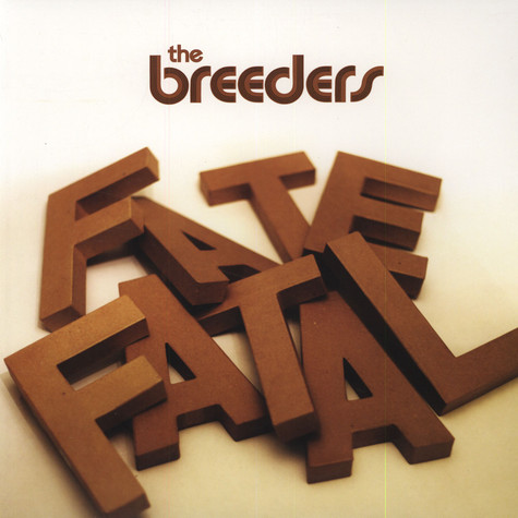 Breeders, The - Fate To Fatal