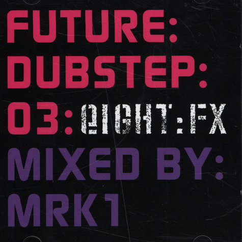 V.A. - Future : Dubstep : 03 Mixed by MRK1