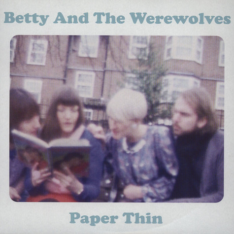 Betty & The Werewolves - Paper Thin