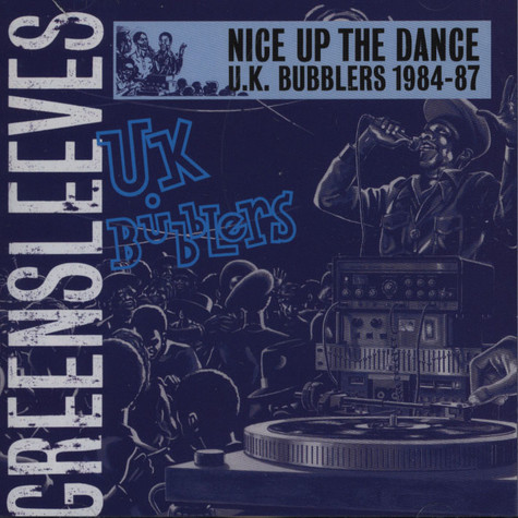 V.A. - Nice Up The Dance - UK Bubblers 1984-87