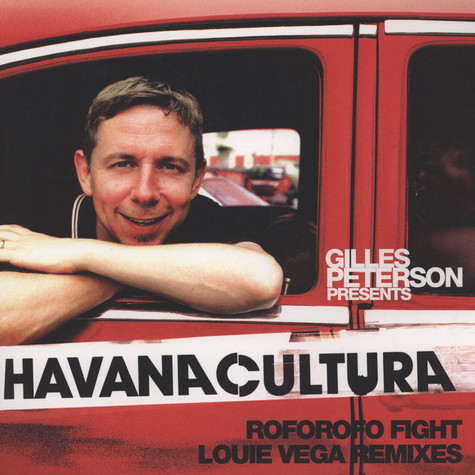 Gilles Peterson - Havana Cultura: Roforofo Fight Louie Vega Remixes