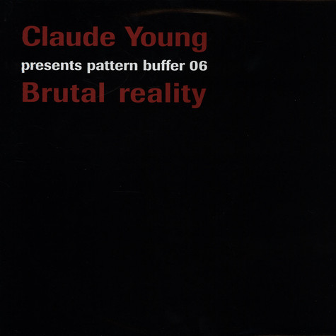 Claude Young - Pattern Buffer 06 - Brutal Reality
