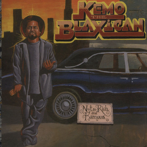 Kemo The Blaxican - Not So Rich And Famous