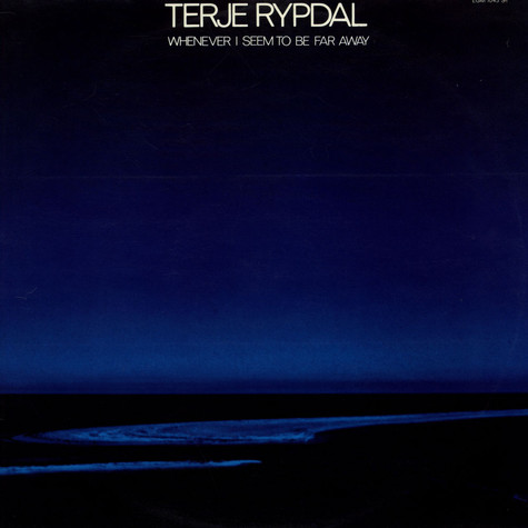 Terje Rypdal - Whenever I Seem To Be Far Away