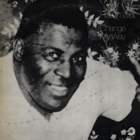 Howlin' Wolf - Change My Way