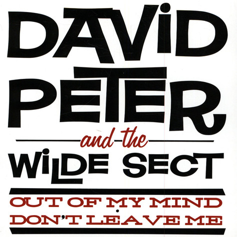 David Peter & Wilde Sect, The - Out Of My Mind / Don't Leave Me