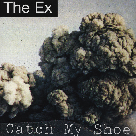 Ex, The - Catch My Shoe