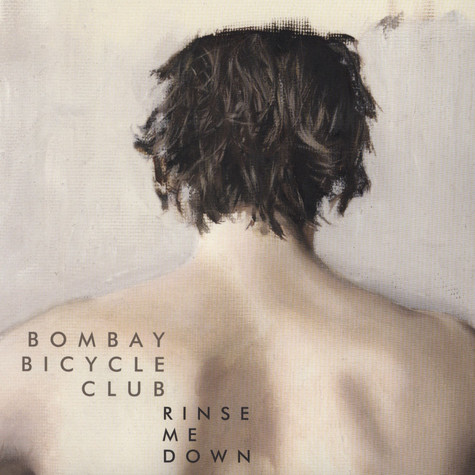 Bombay Bicycle Club - Rinse Me Down