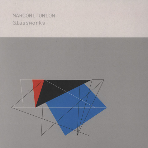 Marconi Union - Glassworks