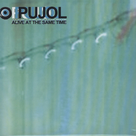 Pujol - Alive At The Same Time