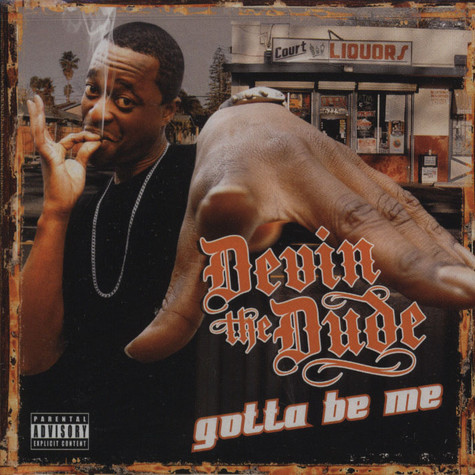 Devin The Dude - Gotta Be Me