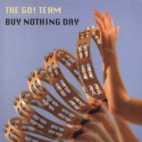Go! Team, The - Buy Nothing Day