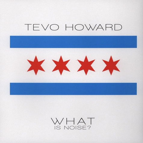 Tevo Howard - What Is Noise?