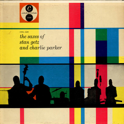 Stan Getz / Charlie Parker - The Saxes Of Stan Getz And Charlie Parker
