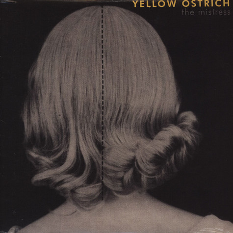 Yellow Ostrich - The Mistress