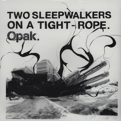 Opak - Two Sleepwalkers on a Tight Rope