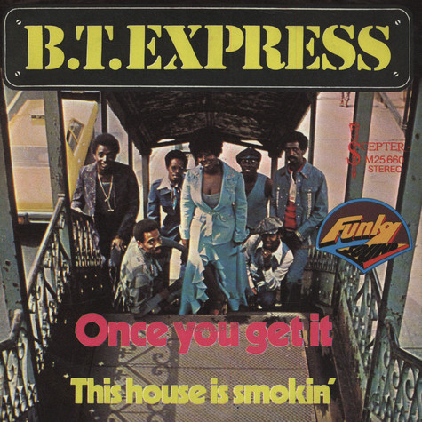 B.T.Express - Once You Get It