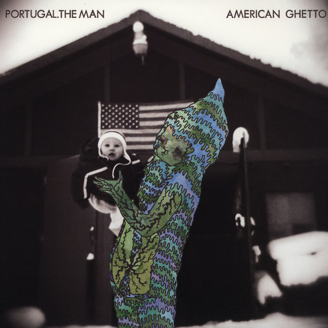 Portugal The Man - American Ghetto