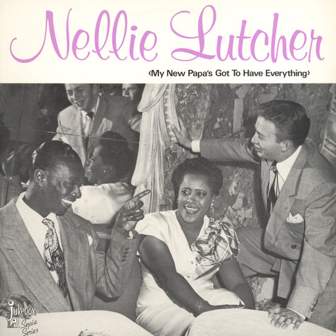 Nellie Lutcher - My New Papa's Got To Have Ever