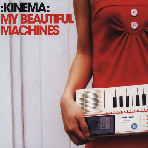 Kinema - My Beautiful Machines