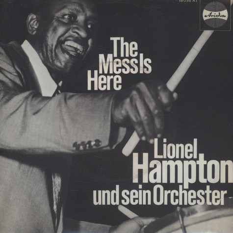 Lionel Hampton und sein Orchester - The Mess Is Here