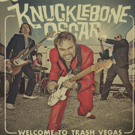 Knucklebone Oscar - Welcome To Trash Vegas