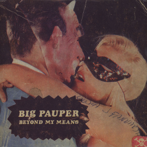 Big Pauper - Beyond My Means