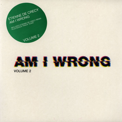 Etienne De Crécy - Am I Wrong Volume 2