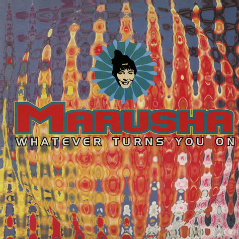 Marusha - Whatever Turns You On