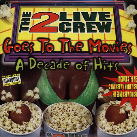 2 Live Crew - Goes To The Movies - A Decade Of Hits