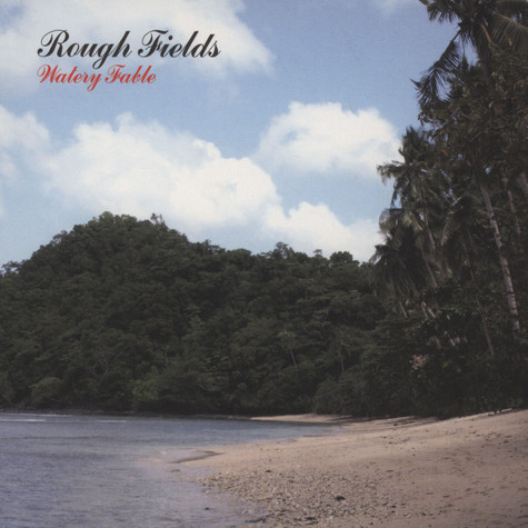 Rough Fields - Watery Fable