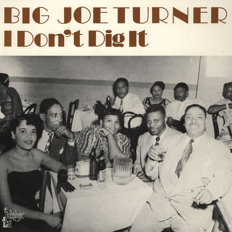 Big Joe Turner - I Don't Dig It
