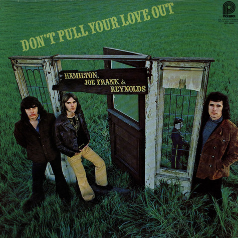 Hamilton, Joe Frank & Reynolds - Don't Pull Your Love Out